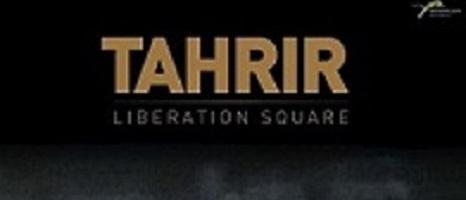 """A EDUCA IL DOCUMENTARIO """"TAHRIR"""" SULLA RIVOLTA POPOLARE EGIZIANA"""